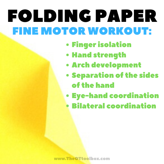 Fold paper to work on fine motor skills in the hands.