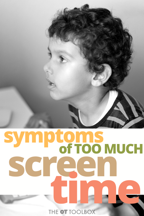 Symptoms of too much screen time in kids.