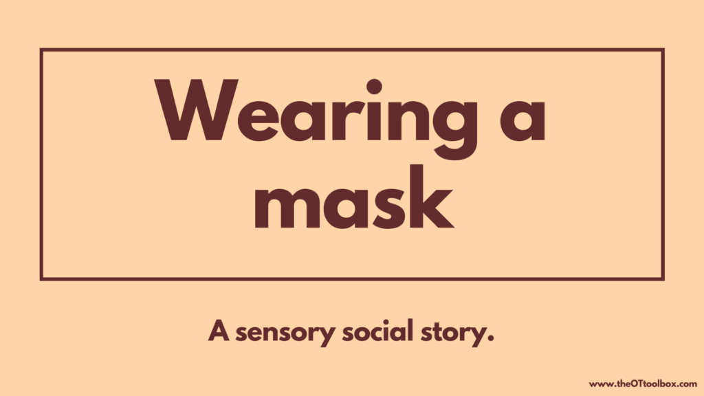 Help kids wear a mask when they have sensory preferences due to sensory processing disorder.