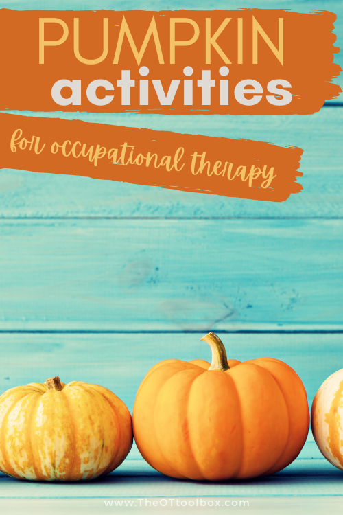 Pumpkin occupational therapy activities for kids to build skills in fine motor skills, gross motor skills, sensory exploration, and mindfulness, using a pumpkin theme.
