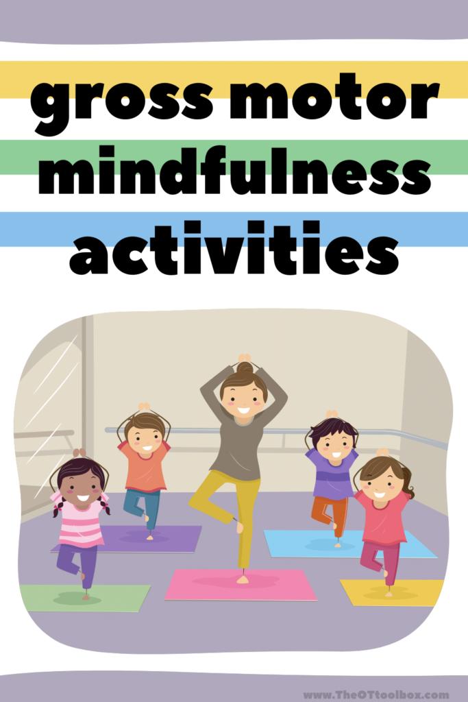 Gross motor mindfulness activities for kids