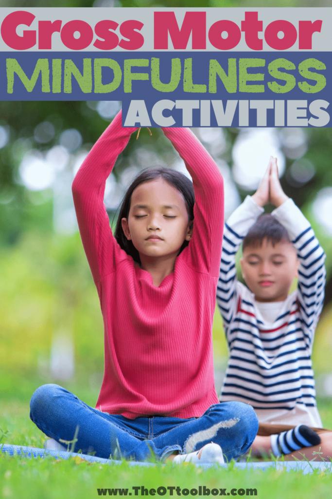 Gross motor activities to develop mindfulness