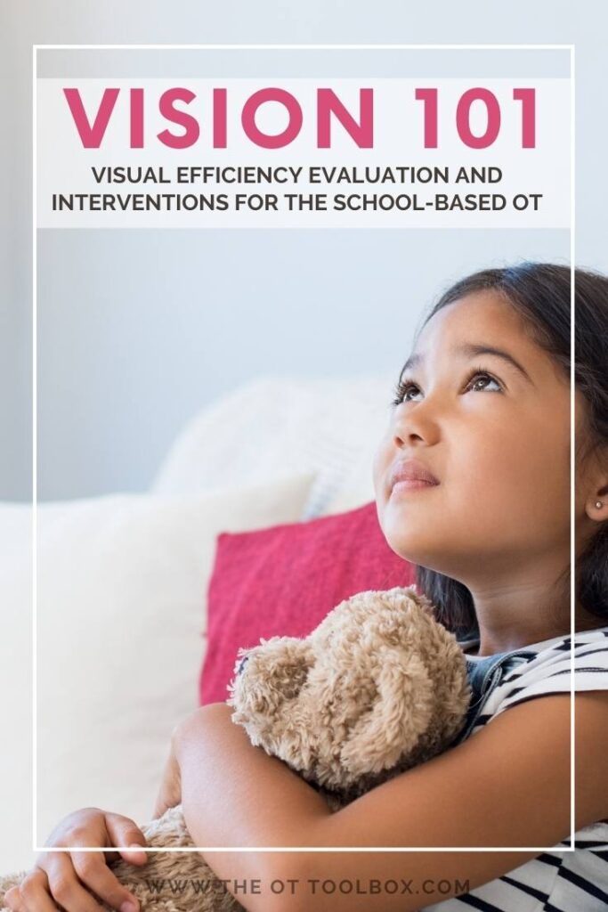 Vision 101 for vision resources, visual efficiency, and occupational therapy resources and OT interventions for visual processing in kids.