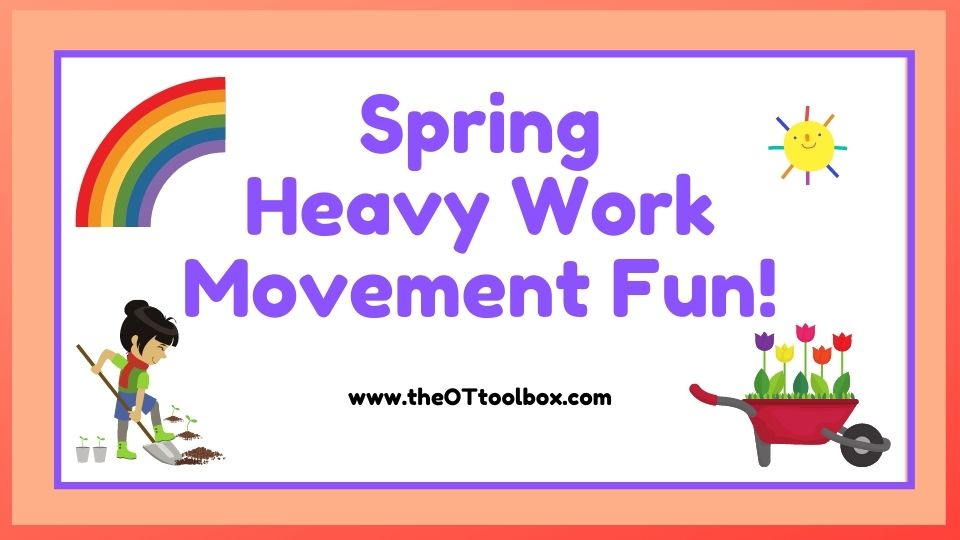 Spring activities that offer heavy work sensor input