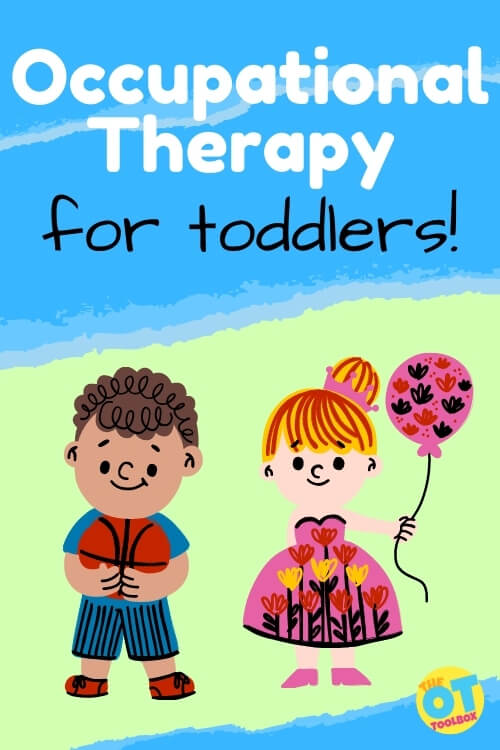 Occupational therapy for toddlers, including resources, tips, activity ideas