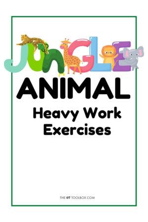 Jungle Animal Heavy Work Exercises