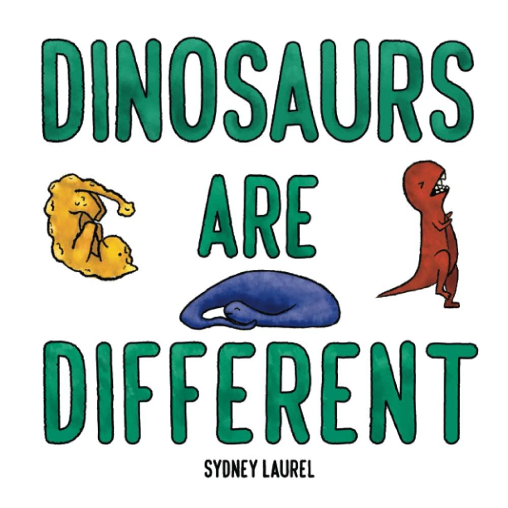 https://www.amazon.com/Dinosaurs-Are-Different-Sydney-Laurel/dp/B09HG58QDV?dchild=1&keywords=dinosaurs+are+different&qid=1633626263&s=books&sr=1-7&linkCode=ll1&tag=sugaun-20&linkId=dd1a7f4156a98354c65ad540aa9b4b57&language=en_US&ref_=as_li_ss_tl