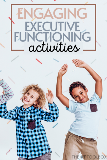 Executive functioning activities can be motivating and meaningful when they use the interests of the child.