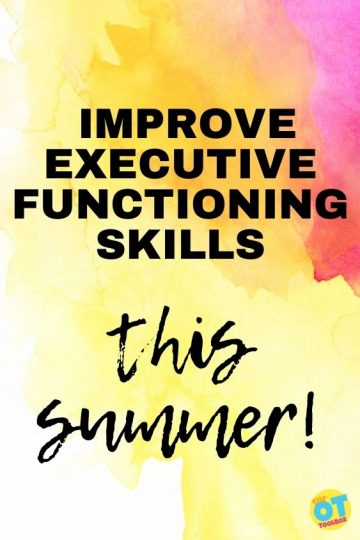 improve executive functioning skills this summer