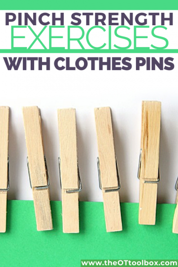 Use clothes pins in a pinch strength exercise to improve lateral pinch prehension, and other grasp patterns.